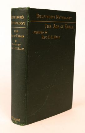 The Age of Fable or Beauties of Mythology. A New Enlarged and Illustrated Edition. Thomas...