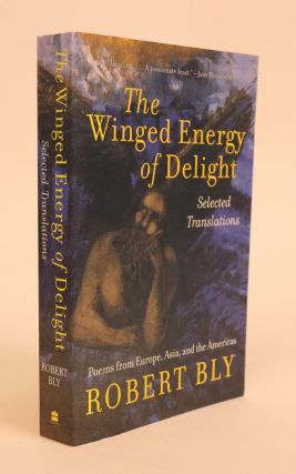 The Winged Energy of Delight. Selected Translations. Robert Bly.