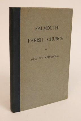 Falmouth Parish Church. Illustrated By Gilbert Sully. John Ley Kempthorne