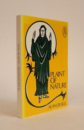 The Plaint of Nature [Mediaeval Sources in Translation 26]. Alan of Lille, James J. Sheridan