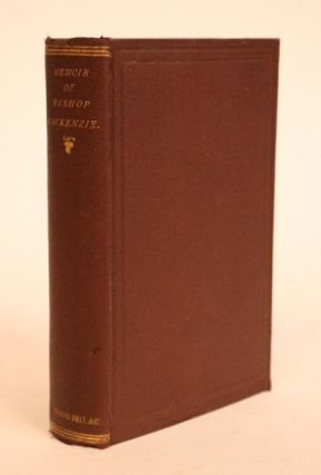 Memoir of Bishop Mackenzie. Harvey Goodwin