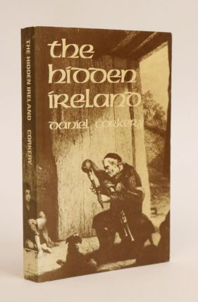 The Hidden Ireland. A Study of Gaelic Munster in the Eighteenth Century. Daniel Corkery