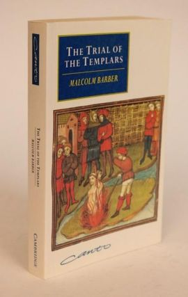 The Trial of the Templars. Malcolm Barber