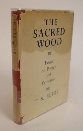 The Sacred Wood, Essays on Poetry and Criticism. T. S. Eliot