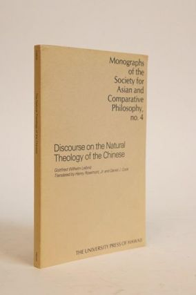 Discourse on the Natural Theology of the Chinese. Translated, with an Introduction, Notes and...
