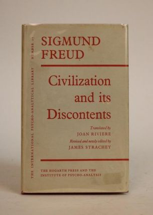 Civilization and Its Discontents. Translated By Joan Riviere . Revised and Newly Edited By James Strachey. Sigmund Freud.