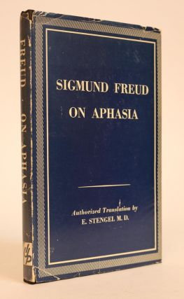 On Aphasia. A Critical Study [Authorized Translation with an Introduction By E. Stengel]. Sigmund Freud, E. Stengel.
