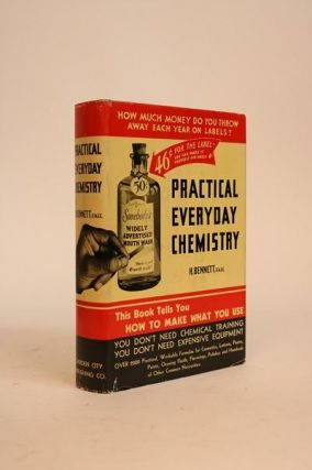 Practical Everyday Chemistry. How to Make What You Use: No Theory - Practical Modern Working...