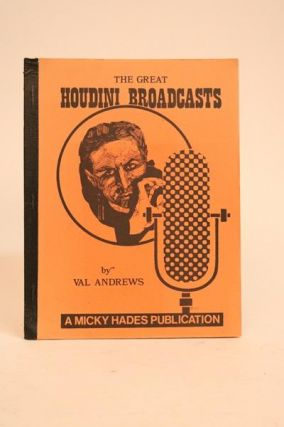 The Great Houdini Broadcasts. Val Andrews