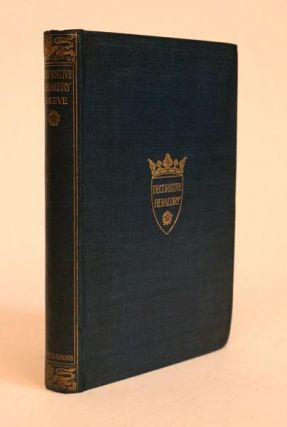 Decorative Heraldry. A Practical Handbook of Its Artistic Treatment. G. W. Eve
