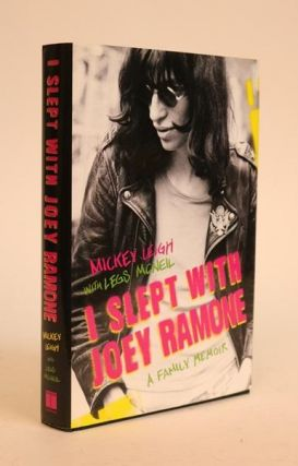 I Slept with Joey Ramone: A Family Memoir. Mickey Leigh, Legs McNeil
