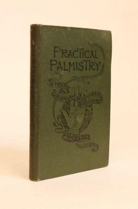 Practical Palmistry. A Treatise on Chirosophy Based on Actual Experiences. With Numerous Illustrations By Edith Langton. Henry Frith.