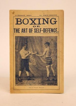 Boxing or the Art of Self-Defence. [C-Technical Series