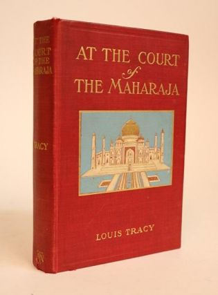 At the Court of the Maharaja. A Story of Adventure. Louis Tracy.