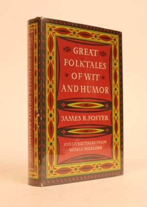 Great Folktales of Wit and Humor. James R. Foster, compiler