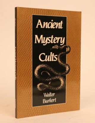 Ancient Mystery Cults [Carl Newell Jackson Lectures Series]. Walter Burkert