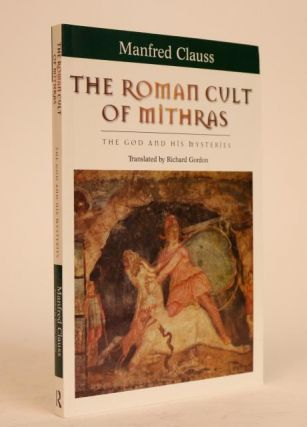 The Roman Cult Of Mithras. Manfred Clauss