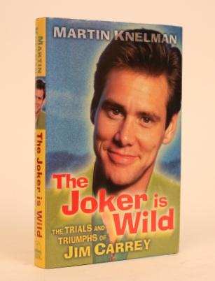 The Joker is Wild: The Trials and Triumphs of Jim Carey. Martin Knelman