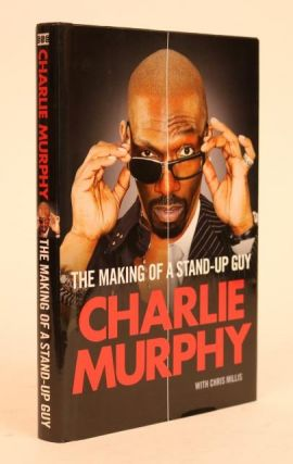 The Making of a Standup-Guy. Charlie Murphy, Chris Millis
