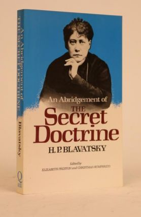 An Abridgement of the Secret Doctrine. Edited By Elizabeth Preston and Christmas Humphreys. H. P. Blavatsky, Helena Petrovna.