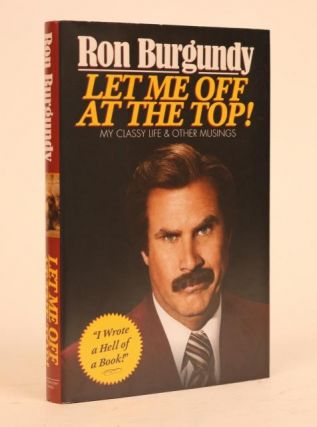 Let Me Off at the Top! My Classy Life & Other Musings. Ron Burgundy, Will Ferrell