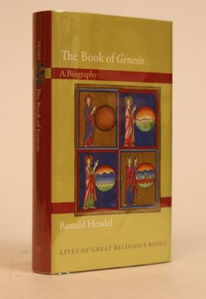 The Book of Genesis: A Biography. Ronald Hendel.