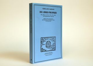 De Libris Propriis, The Editions of 1544, 1550, 1557, 1562, with Suplementary Material. Edited...
