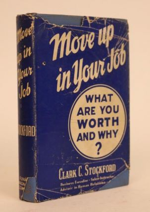 Move Up in Your Job, Find Out What You are Worth - and Why? Stockford C. Clark