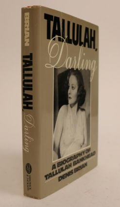 Tallulah, Darling: a Biography of Tallulah Bankhead. Denis Brian