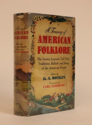 A Treasury of American Folklore, Stories, Ballads, and Traditions of the People. B. A. Botkin