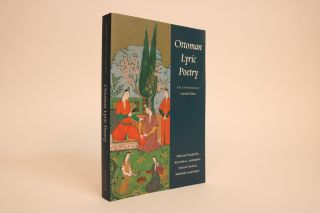 Ottoman Lyric Poetry: An Anthology, Expanded Edition. Walter G. Andrews, Najaat Black, Mehmet...