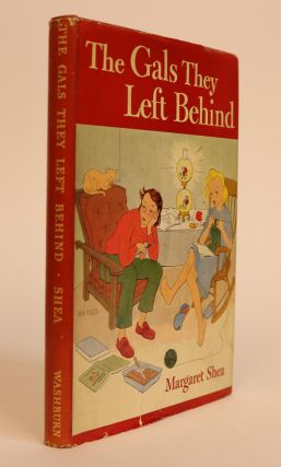 The Gals They Left Behind. Margaret Shea