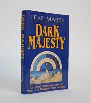 Dark Majesty, the Secret Brotherhood and the Magic of a Thousand Points of Light. Texe Marrs