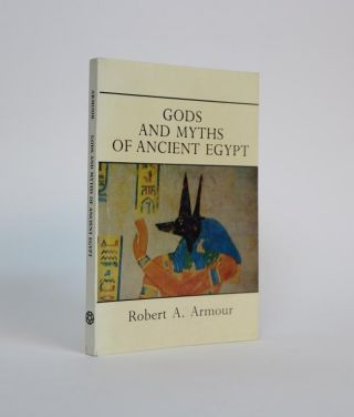Gods and Myths of Ancient Egypt. A. Robert Armoue