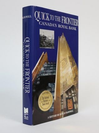 Quick to the Frontier. Canada's Royal Bank. Duncan McDowall.