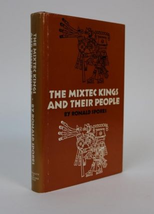 The Mixtec Kings and Their People. Ronald Spores.