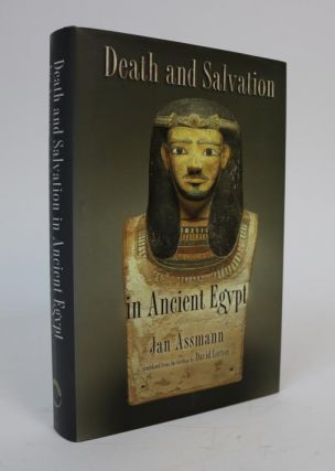Death and Salvation in Ancient Egypt. Translated from the German By David Lorton, Abridged and...
