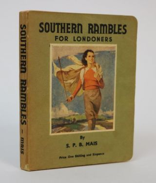 Southern Rambles for Londoners. S. P. B. Mais.