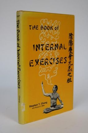 The Book of Internal Exercises. Stephen T. Chang, Richard C. Miller