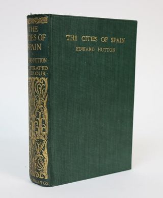 The Cities of Spain. Edward Hutton.