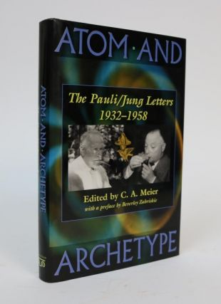 Atom and Archetype. The Pauli/Jung Letters, 1932-1958. C. A. Meier, C. P. Enz, M. Fierz