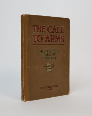The Call to Arms. Montreal's Roll of Honour European War, 1914
