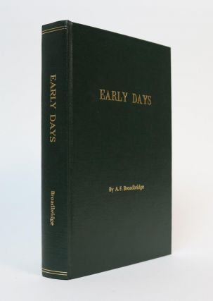 Early Days. a Memoir, 1915-1945. Arthur F. Broadbridge