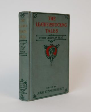 The Leatherstocking Tales, from Cooper, Every Child Can Read [Every Child's Library] / Illustrated. Jesse Lyman Hurlbut.