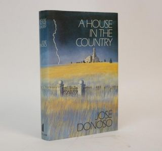 A House in the Country. Jose Donoso