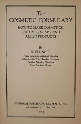 The Cosmetic Formulary: How to Make Cosmetics, Perfumes, Soaps, and Allied Products