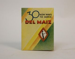 30 New Ways to Serve Del Maiz. Del Maiz Corn