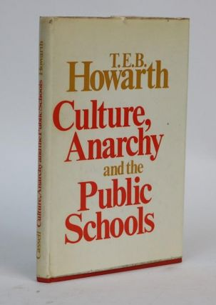 Culture, Anarchy, and the Public Schools. T. E. B. Howarth, Thomas Edward Brodie