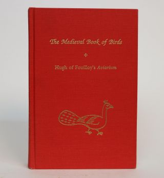 The Medieaval Book of Birds: Hugh of Fouilloy's Aviarium. Willene B. Clark