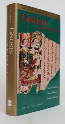 Gnosis on the Silk Road: Gnostic Texts from Central Asia. Hans-Joachim Klimkeit
